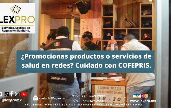¿Promocionas productos o servicios de salud en redes? Cuidado con COFEPRIS