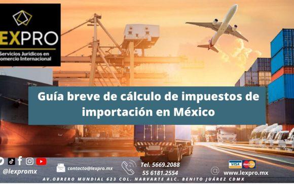 Guía breve de cálculo de impuestos de importación en México