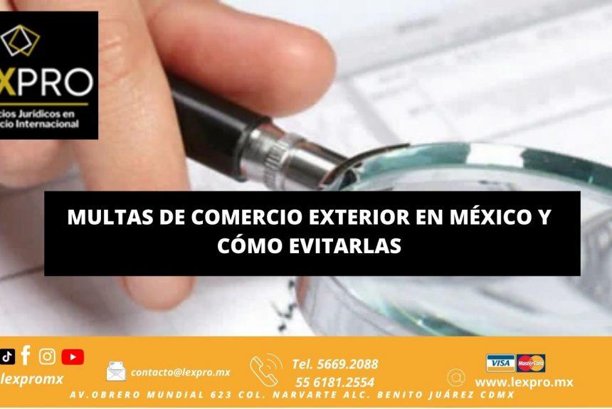 MULTAS DE COMERCIO EXTERIOR EN MÉXICO Y CÓMO EVITARLAS