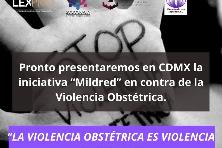 """Pronto presentaremos en CDMX la iniciativa """"Mildred"""" contra de la Violencia Obstétrica."""